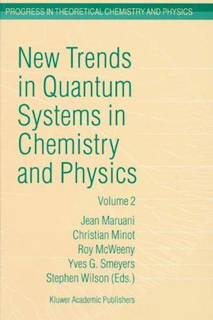 New Trends in Quantum Systems in Chemistry and Physics : Volume 2 Advanced Problems and Complex Systems Paris, France, 1999