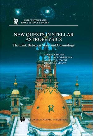 New Quests in Stellar Astrophysics: The Link Between Stars and Cosmology: Proceedings of the International Conference Held in Puerto Vallarta, Mexico,