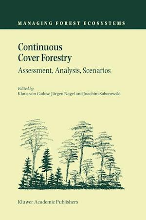 Continuous Cover Forestry : Assessment, Analysis, Scenarios