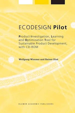 EcoDesign Pilot: Product Investigation, Learning and Optimization Tool for Sustainable Product Development with CD-ROM