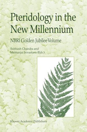 Pteridology in the New Millennium : NBRI Golden Jubilee Volume