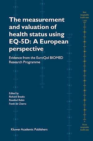 The Measurement and Valuation of Health Status Using EQ-5D: A European Perspective : Evidence from the EuroQol BIOMED Research Programme