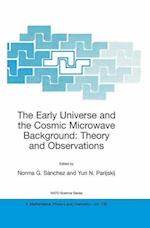 The Early Universe and the Cosmic Microwave Background: Theory and Observations (NATO Science Series: II: Mathematics, Physics and Chemistry, nr. 130)