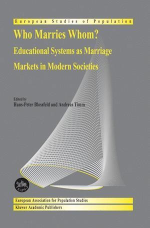 Who Marries Whom? : Educational Systems as Marriage Markets in Modern Societies