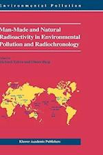 Man-Made and Natural Radioactivity in Environmental Pollution and Radiochronology (Environmental Pollution, nr. 7)