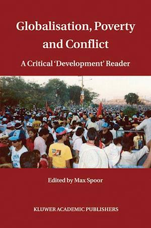 Globalisation, Poverty and Conflict : A Critical 'Development' Reader