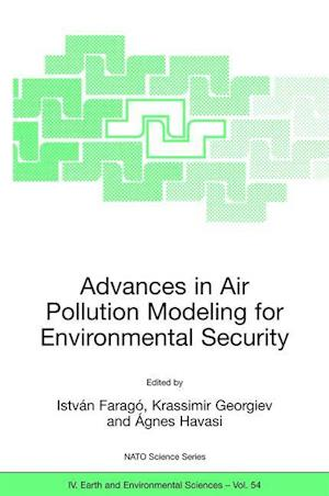 Advances in Air Pollution Modeling for Environmental Security : Proceedings of the NATO Advanced Research Workshop Advances in Air Pollution Modeling