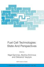 Fuel Cell Technologies: State And Perspectives (NATO Science Series: II: Mathematics, Physics and Chemistry, nr. 202)