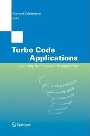 Turbo Code Applications : a Journey from a Paper to realization