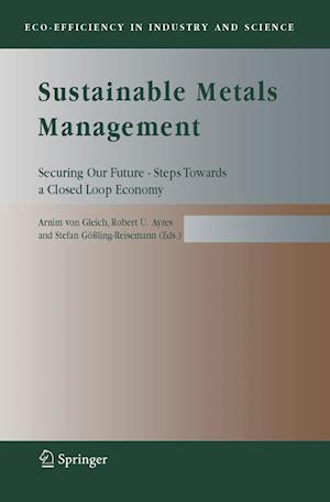 Sustainable Metals Management : Securing Our Future - Steps Towards a Closed Loop Economy