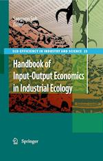 Handbook of Input-Output Economics in Industrial Ecology (ECO-EFFICIENCY IN INDUSTRY AND SCIENCE, nr. 23)