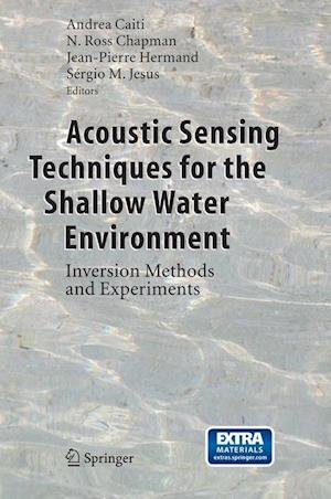 Acoustic Sensing Techniques for the Shallow Water Environment : Inversion Methods and Experiments