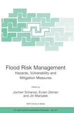 Flood Risk Management: Hazards, Vulnerability and Mitigation Measures (NATO SCIENCE SERIES: IV: Earth and Environmental Sciences, nr. 67)