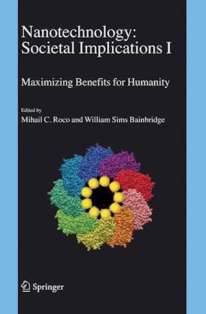 Nanotechnology: Societal Implications : I: Maximising Benefits for Humanity; II: Individual Perspectives