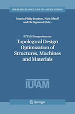 IUTAM Symposium on Topological Design Optimization of Structures, Machines and Materials (SOLID MECHANICS AND ITS APPLICATIONS, nr. 137)