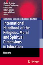 International Handbook of the Religious, Moral and Spiritual Dimensions in Education (International Handbooks of Religion and Education, nr. 1)