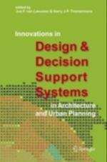 Innovations in Design & Decision Support Systems in Architecture and Urban Planning