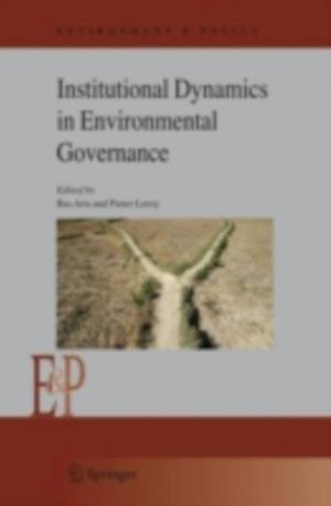 Institutional Dynamics in Environmental Governance
