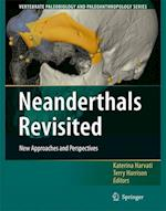 Neanderthals Revisited (Vertebrate Paleobiology And Paleoanthropology, nr. 2)