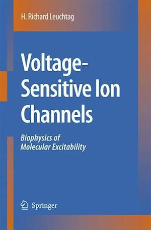 Voltage-Sensitive Ion Channels : Biophysics of Molecular Excitability