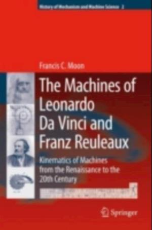 Machines of Leonardo Da Vinci and Franz Reuleaux