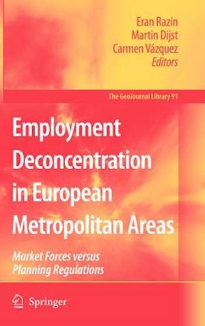 Employment Deconcentration in European Metropolitan Areas : Market Forces versus Planning Regulations