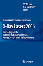 X-Ray Lasers 2006 (SPRINGER PROCEEDINGS IN PHYSICS, nr. 115)
