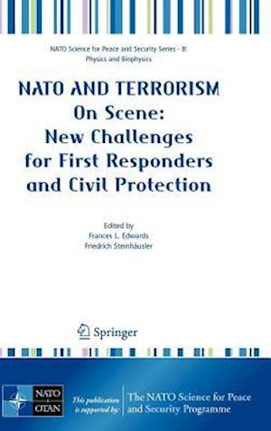NATO And Terrorism : On Scene: New Challenges for First Responders and Civil Protection