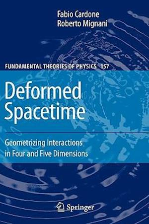 Deformed Spacetime : Geometrizing Interactions in Four and Five Dimensions