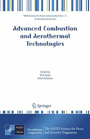 Advanced Combustion and Aerothermal Technologies : Environmental Protection and Pollution Reductions