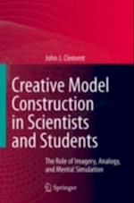 Creative Model Construction in Scientists and Students af John Clement