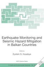 Earthquake Monitoring and Seismic Hazard Mitigation in Balkan Countries (NATO SCIENCE SERIES: IV: Earth and Environmental Sciences, nr. 81)