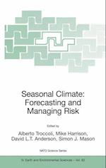 Seasonal Climate: Forecasting and Managing Risk (NATO SCIENCE SERIES: IV: Earth and Environmental Sciences, nr. 82)