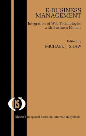 E-Business Management : Integration of Web Technologies with Business Models