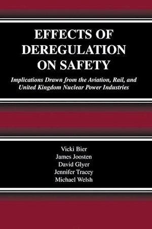 Effects of Deregulation on Safety : Implications Drawn from the Aviation, Rail, and United Kingdom Nuclear Power Industries