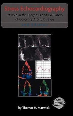 Stress Echocardiography: Its Role in the Diagnosis and Evaluation of Coronary Artery Disease - 2nd Edition