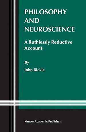 Philosophy and Neuroscience : A Ruthlessly Reductive Account