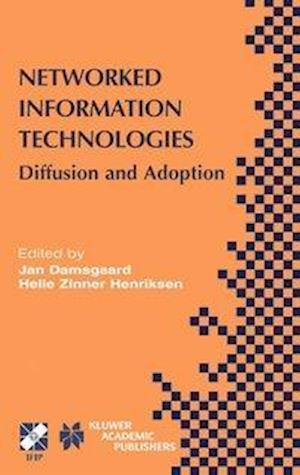 Networked Information Technologies : Diffusion and Adoption