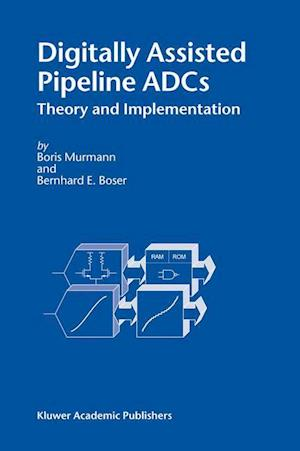 Digitally Assisted Pipeline ADCs : Theory and Implementation