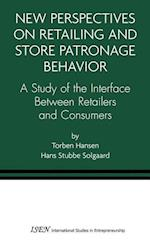 New Perspectives on Retailing and Store Patronage Behavior : A Study of the interface between retailers and consumers
