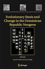 Evolutionary Stasis and Change in the Dominican Republic Neogene (TOPICS IN GEOBIOLOGY, nr. 30)