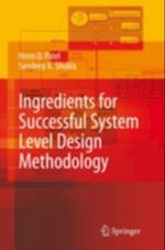 Ingredients for Successful System Level Design Methodology