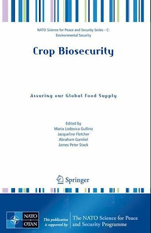 Crop Biosecurity : Assuring our Global Food Supply