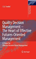 Quality Decision Management -The Heart of Effective Futures-Oriented Management (Topics in Safety, Risk reliability and quality, nr. 14)