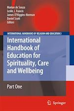 International Handbook of Education for Spirituality, Care and Wellbeing (International Handbooks of Religion and Education, nr. 3)