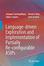 Language-driven Exploration and Implementation of Partially Re-configurable ASIPs af Anupam Chattopadhyay, Heinrich Meyr, Rainer Leupers