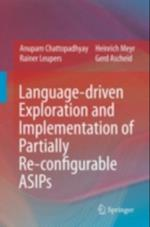 Language-driven Exploration and Implementation of Partially Re-configurable ASIPs af Anupam Chattopadhyay