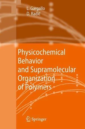 Physicochemical Behavior and Supramolecular Organization of Polymers