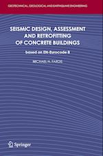 Seismic Design, Assessment and Retrofitting of Concrete Buildings (Geotechnical, Geological and Earthquake Engineering, nr. 8)