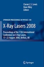 X-Ray Lasers 2008 (SPRINGER PROCEEDINGS IN PHYSICS)